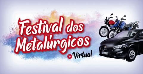 Festival dos Metalúrgicos virtual vai sortear 120 prêmios