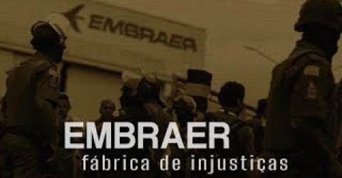 """Estreia: """"Embraer, fábrica de injustiças"""""""